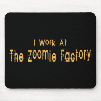 I Work At The Zoomie Factory Mouse Pad