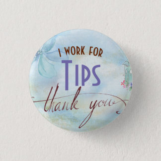 I Work for Tips Food Server Button