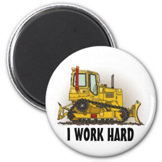 I Work Hard Big Bulldozer Dozer Round Magnet