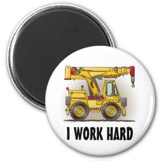 I Work Hard Crane Truck Round Magnet