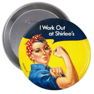 """""""I Work Out at Shirlee's"""" Rosie the Riveter Button"""