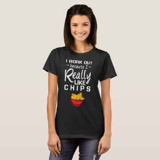 I Work Out because I Really Like Chips Cheat Day T-Shirt