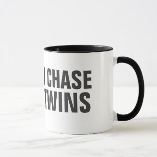 I work out just kidding I chase twins Mug