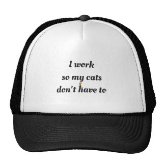I Work So My Cats Don't Have To Cap