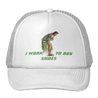 I WORK TO BUY SHOES Hats PIN-UP GIRL LIKES SHOES