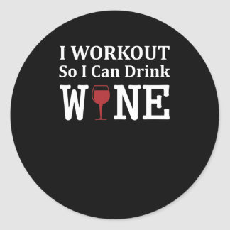 I Workout So I Can Drink Wine Workout Wine Classic Round Sticker