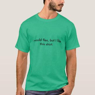 I would flex T-Shirt