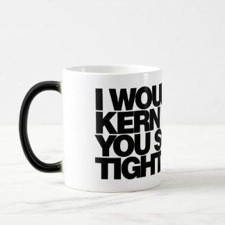 I would kern you so tight, typography Coffee Mug