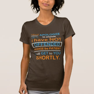 I would like to apologise to anyone I have not... T-Shirt