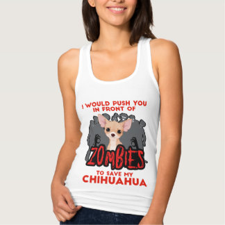 I Would Push You in Front of Zombies Chihuahua Singlet