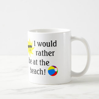I would rather be at the beach Mug