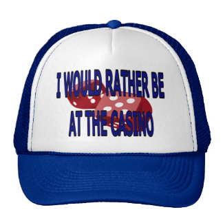 I WOULD RATHER BE AT THE CASINO MESH HAT