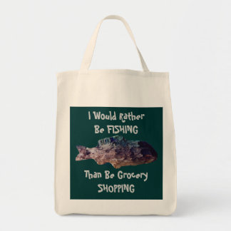 I Would Rather Be Fishing Than Be Grocery Shopping Canvas Bags