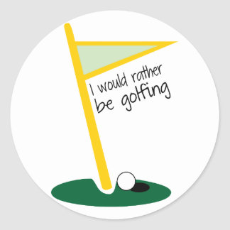 I Would Rather Be Golfing Round Stickers
