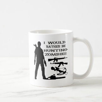 I Would Rather Be Hunting Zombies Coffee Mug