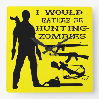 I Would Rather Be Hunting Zombies Square Wall Clock