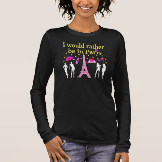 I WOULD RATHER BE IN PARIS LONG SLEEVE T-Shirt