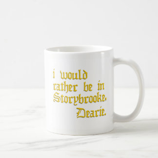 """I would rather be in Storybooke"" - Gold Coffee Mug"