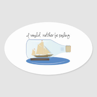 I Would Rather be Sailing Oval Sticker