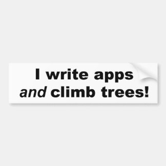 I write apps *and* climb trees! bumper sticker