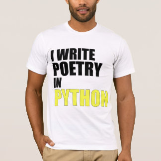 I Write Poetry in Python T-Shirt