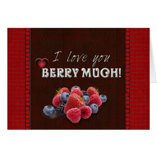 I ♥ you BERRY much! Card