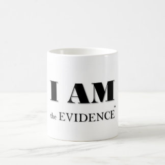 IAM the Evidence (tm) Coffee Mug