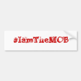 #IamTheMOB Car Bumper Sticker