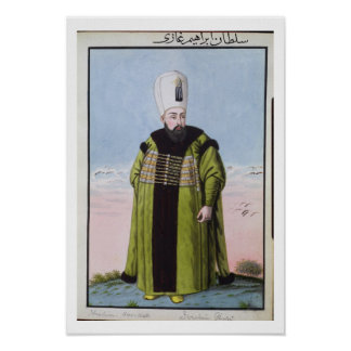 Ibrahim (1615-48) Sultan 1640-48, from 'A Series o Poster