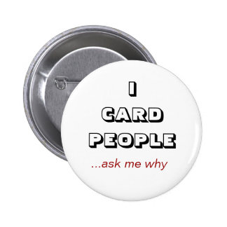 ICARD PEOPLE, ...ask me why 6 Cm Round Badge