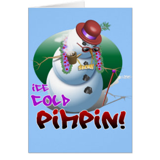 Ice Cold Pimpin! Greeting Card