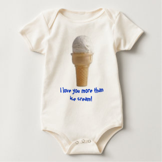ice cream, I love you more than ice cream! Baby Bodysuit