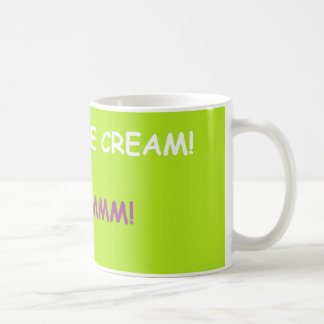 'Ice Cream Yummm!' Coffee Mug