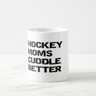 ICE HOCKEY MOMS CUDDLE BETTER COFFEE MUG