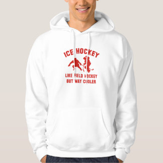 Ice Hockey Way Cooler Hoodie