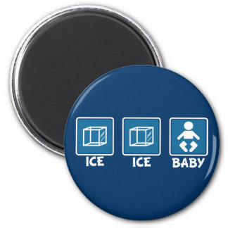 Ice Ice Baby 6 Cm Round Magnet