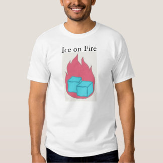 Ice on Fire T Shirts