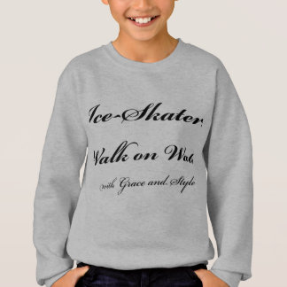 Ice-Skaters Walk on Water Sweatshirt