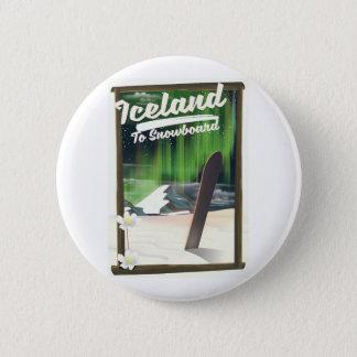 Iceland to Snowboard 6 Cm Round Badge