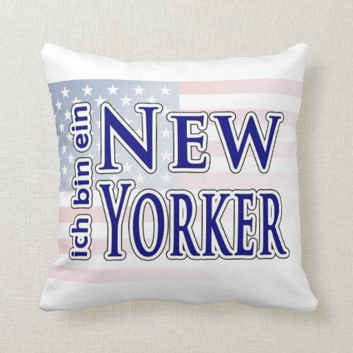 """""""ich bin ein New Yorker"""" Pillows"""