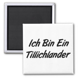 Ich Bin Ein Tillichlander Magnets