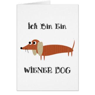 Ich Bin Ein Wiener Dog I Am A Dachshund Greeting Card