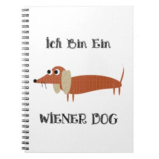 Ich Bin Ein Wiener Dog I Am A Dachshund Notebook