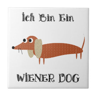 Ich Bin Ein Wiener Dog I Am A Dachshund Tiles
