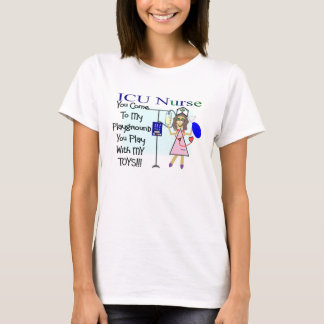 icu nurse you come to my playground T-Shirt