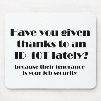 ID10T Thanks Mouse Pad