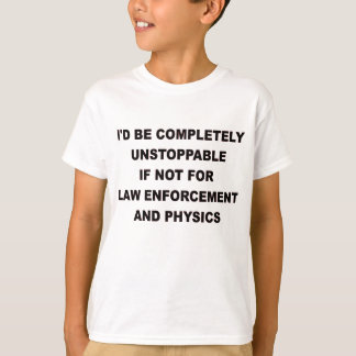 ID BE COMPLETELY UNSTIPPABLE.png T-Shirt