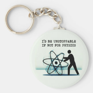 I'd be unstoppable if not for physics basic round button key ring