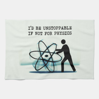 I'd be unstoppable if not for physics towels