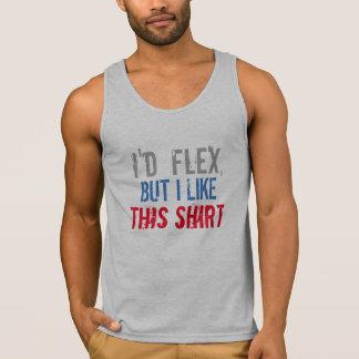 I'd flex but i like this shirt funny muscle shirt